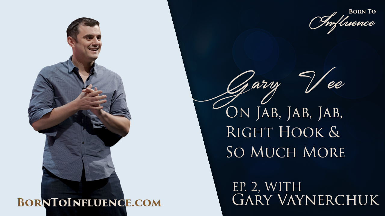 gary vaynerchuk born to influence
