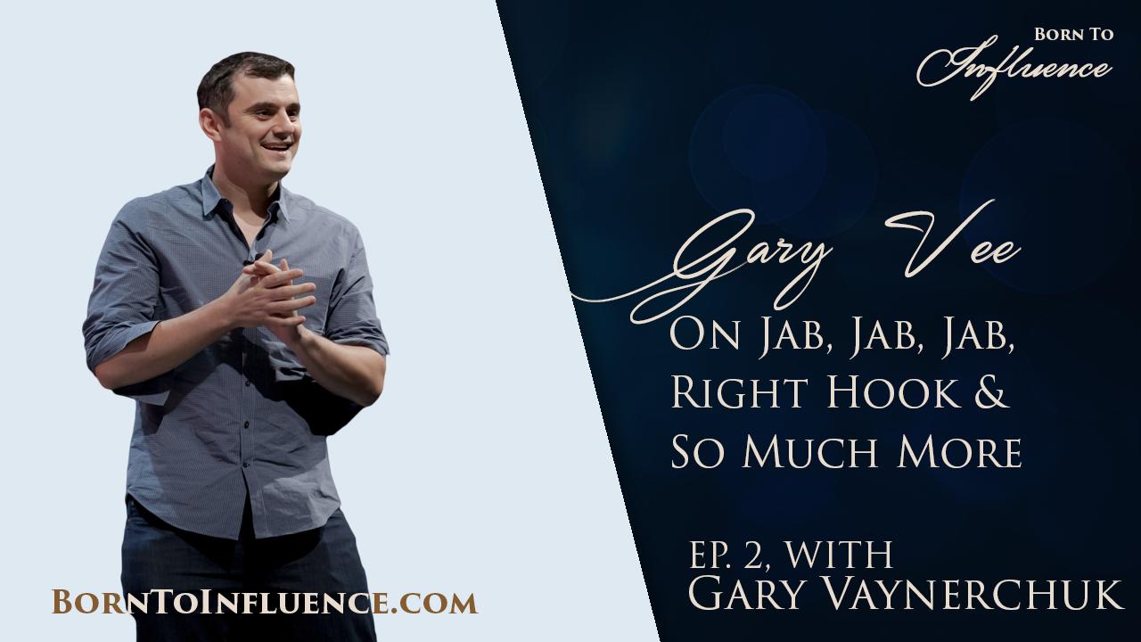 gary vaynerchuk born to influence